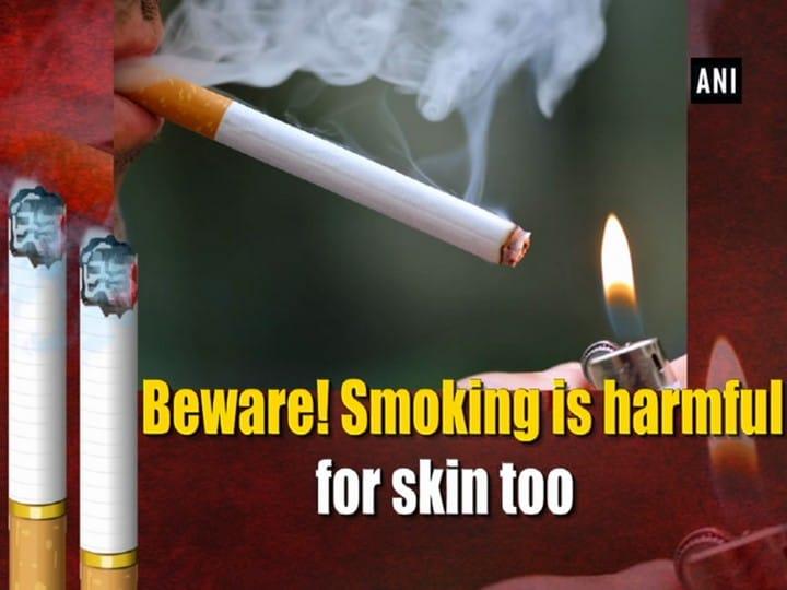 Beware! Smoking is harmful for skin too