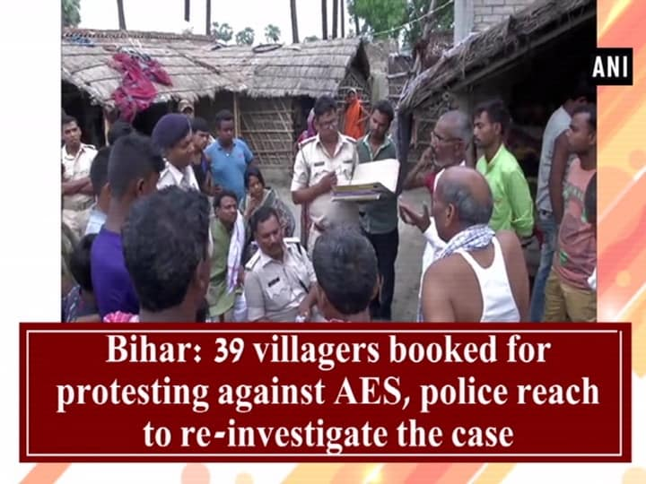 Bihar: 39 villagers booked for protesting against AES, police reach to re-investigate the case