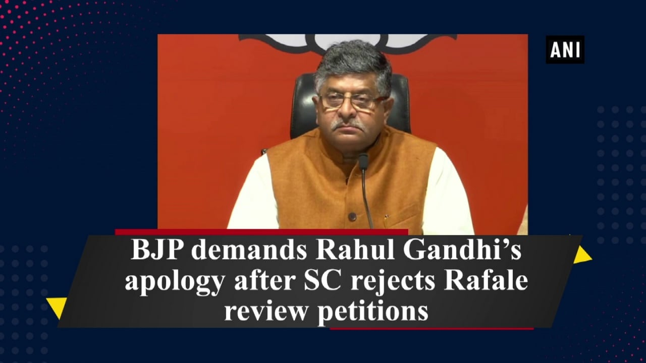BJP demands Rahul Gandhi's apology after SC rejects Rafale review petitions