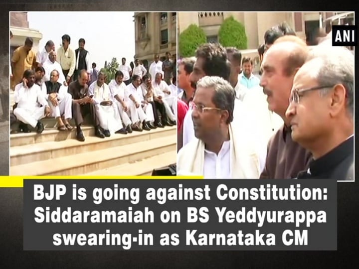 BJP is going against Constitution: Siddaramaiah on BS Yeddyurappa swearing-in as Karnataka CM