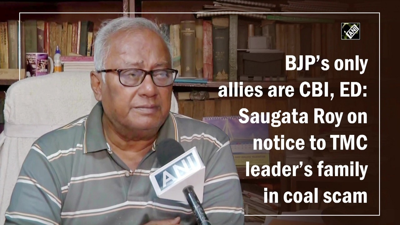 BJP's only allies are CBI, ED: Saugata Roy on notice to TMC leader's family in coal scam