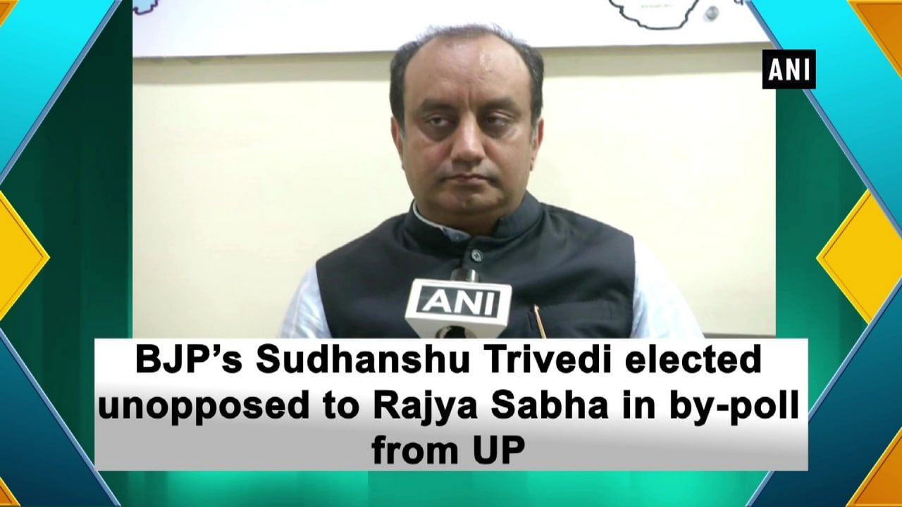 BJP's Sudhanshu Trivedi elected unopposed to Rajya Sabha in by-poll from UP