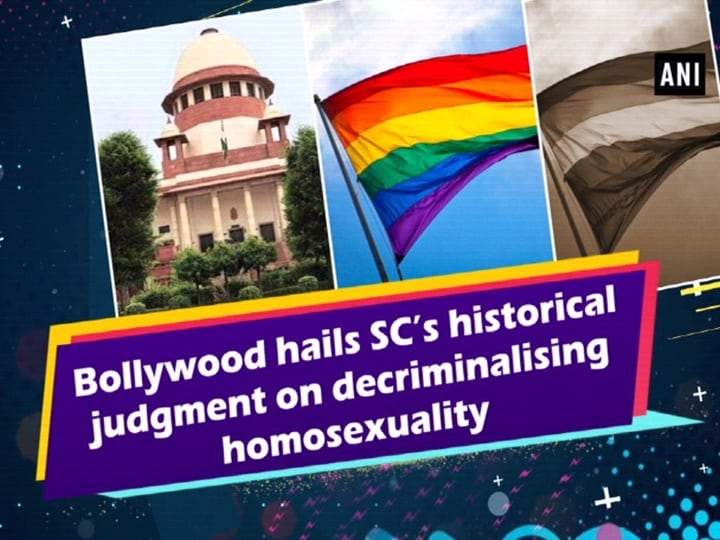 Bollywood hails SC's historical judgment on decriminalising homosexuality