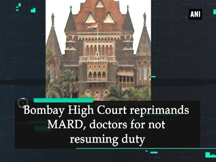 Bombay High Court reprimands MARD, doctors for not resuming duty