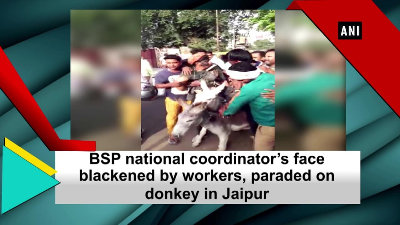 BSP national coordinator's face blackened by workers, paraded on donkey in Jaipur