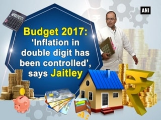 Budget 2017:'Inflation in double digit has been controlled', says Jaitley