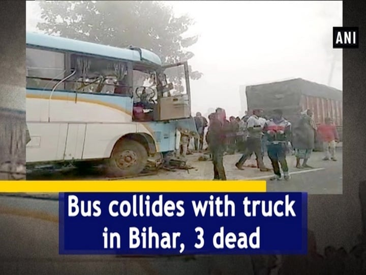 Bus collides with truck in Bihar, 3 dead
