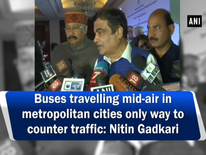 Buses travelling mid-air in metropolitan cities only way to counter traffic: Nitin Gadkari