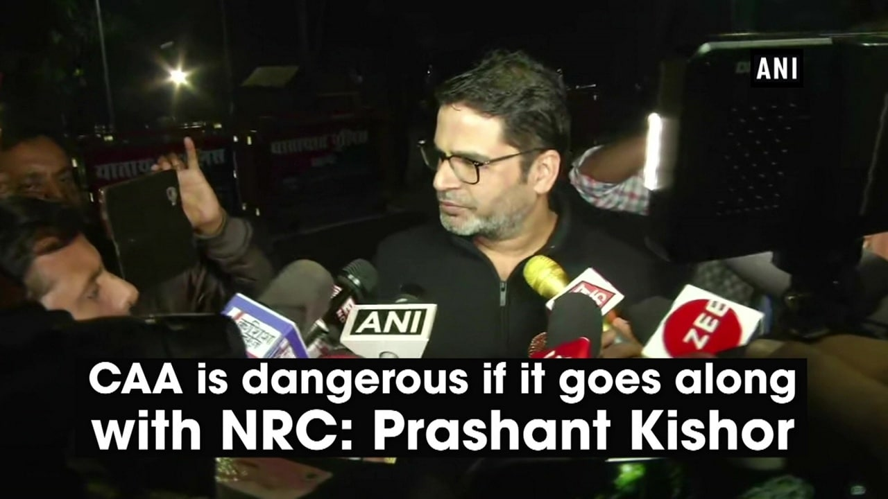 CAA is dangerous if it goes along with NRC: Prashant Kishor