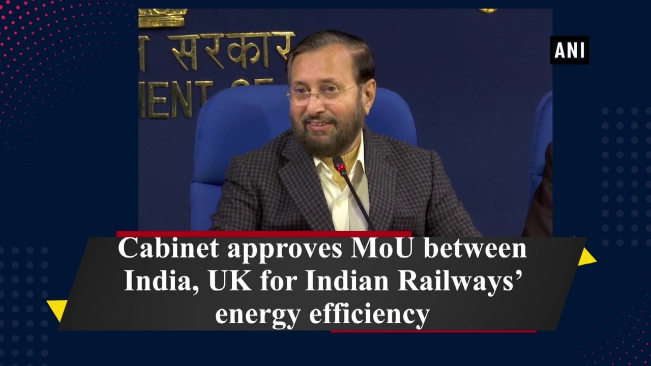 Cabinet approves MoU between India, UK for Indian Railways' energy efficiency