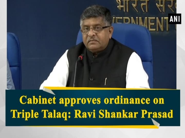Cabinet approves ordinance on Triple Talaq: Ravi Shankar Prasad