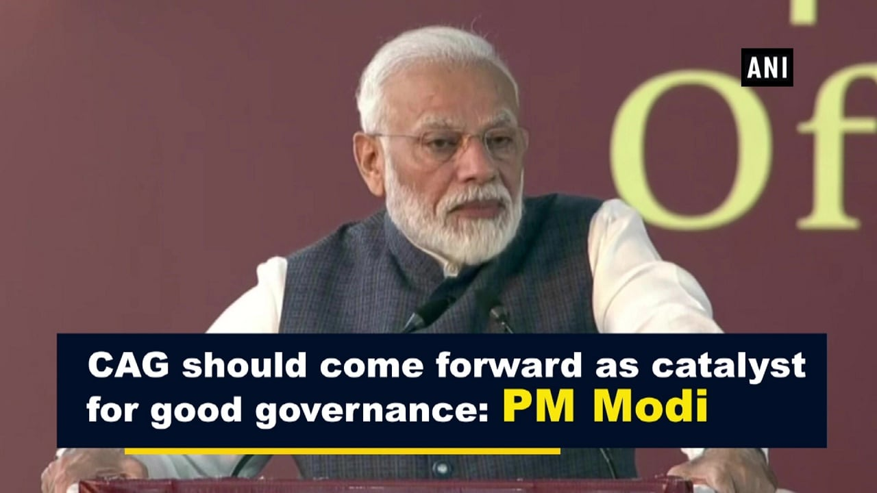 CAG should come forward as catalyst for good governance: PM Modi