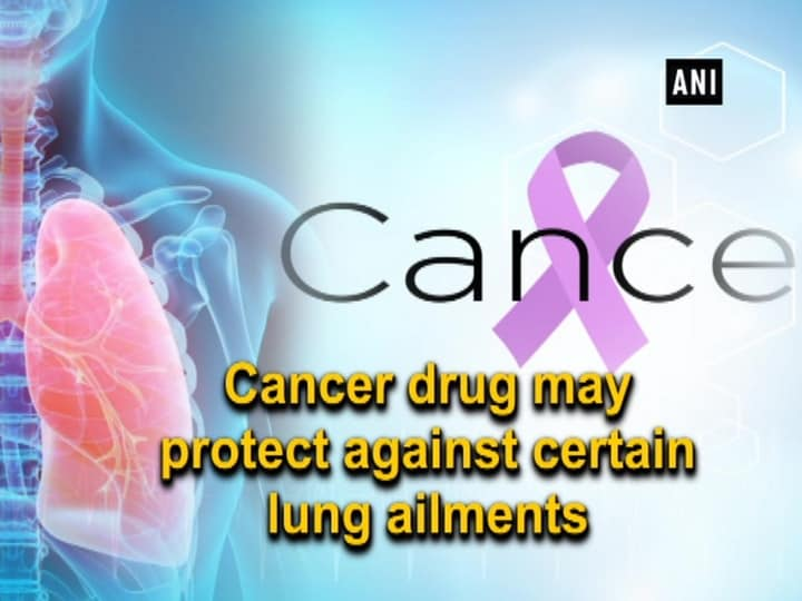 Cancer drug may protect against certain lung ailments