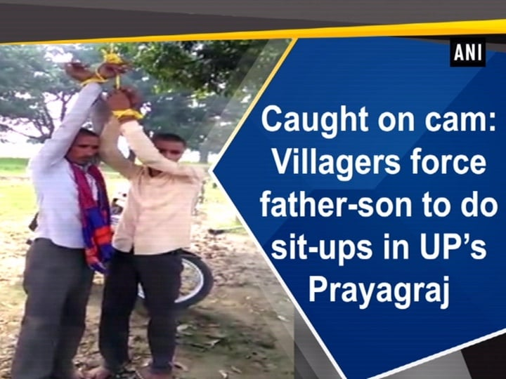 Caught on cam: Villagers force father-son to do sit-ups in UP's Prayagraj