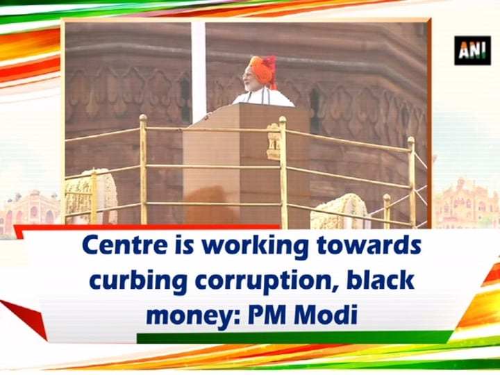 Centre is working towards curbing corruption, black money: PM Modi