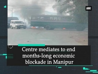 Centre mediates to end months-long economic blockade in Manipur