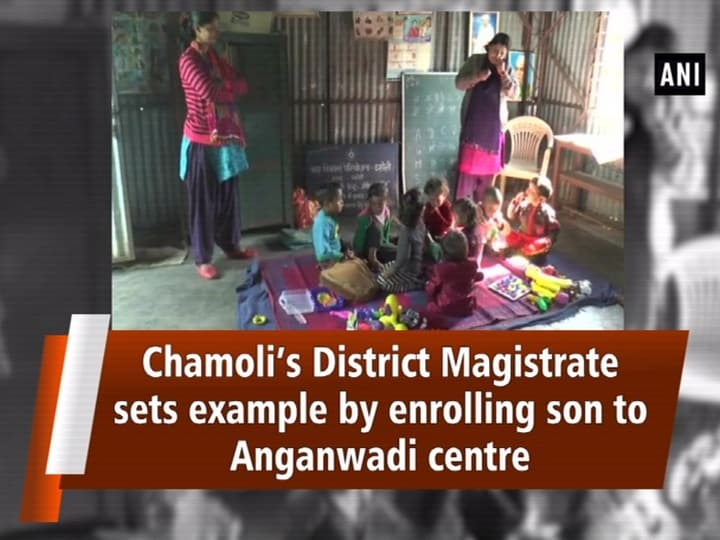 Chamoli's District Magistrate sets example by enrolling son to Anganwadi centre