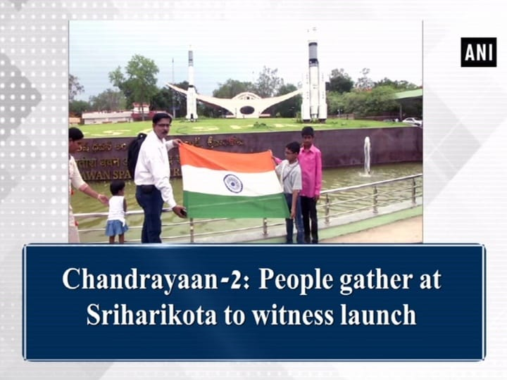 Chandrayaan-2: People gather at Sriharikota to witness launch