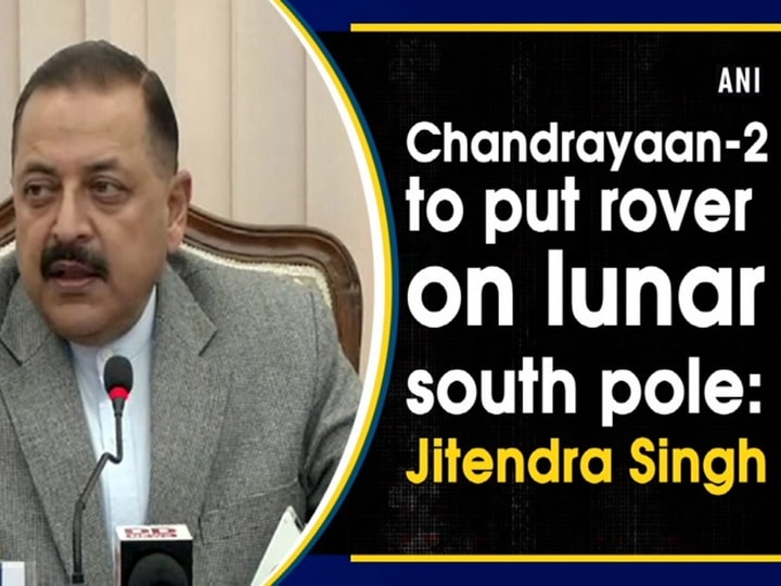 Chandrayaan-2 to put rover on lunar south pole: Jitendra Singh