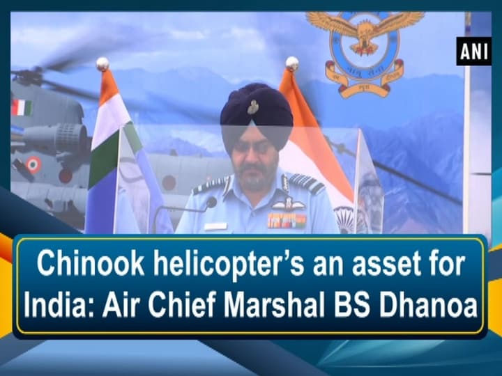 Chinook helicopter's an asset for India: Air Chief Marshal BS Dhanoa