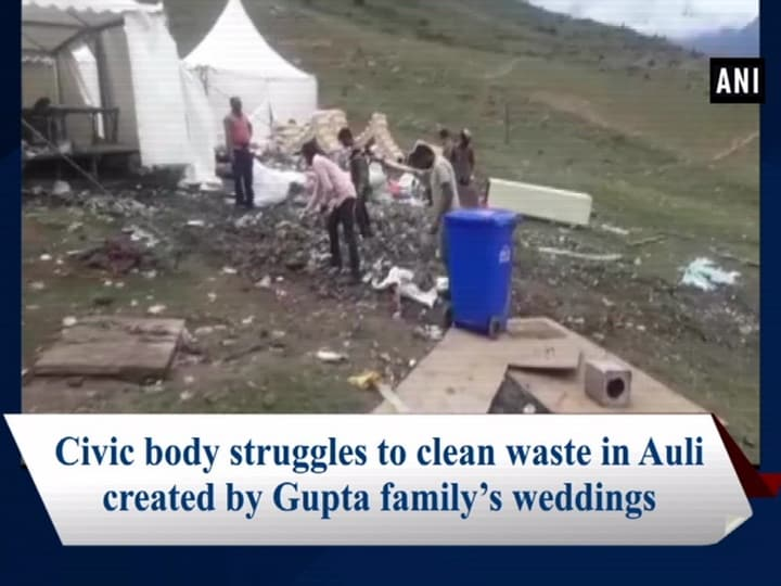 Civic body struggles to clean waste in Auli created by Gupta family's weddings
