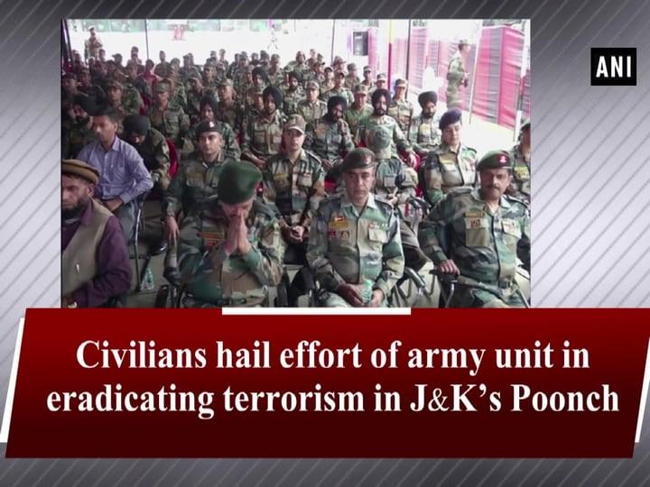 Civilians hail effort of army unit in eradicating terrorism in J-K's Poonch