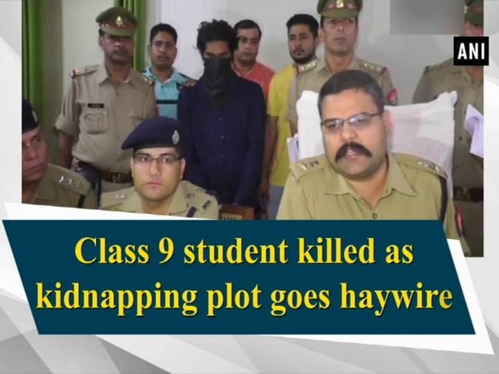Class 9 student killed as kidnapping plot goes haywire