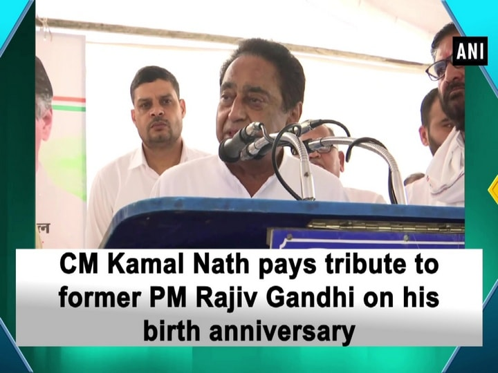 CM Kamal Nath pays tribute to former PM Rajiv Gandhi on his birth anniversary