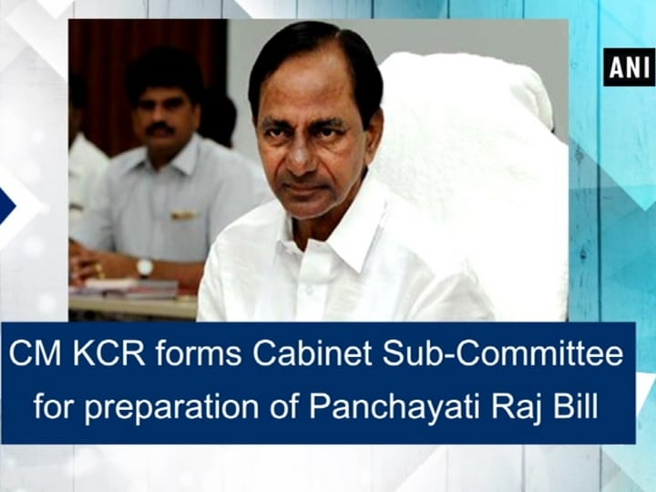 CM KCR forms Cabinet Sub-Committee for preparation of Panchayati Raj Bill