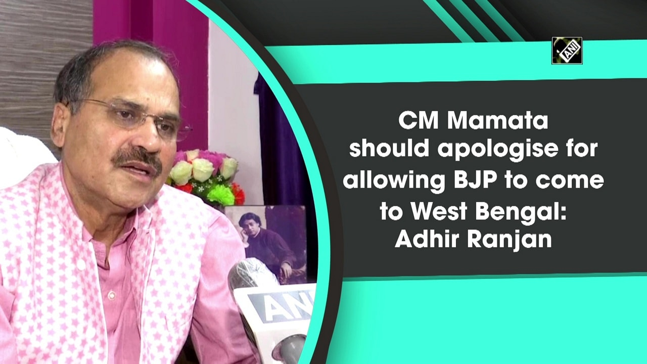 CM Mamata should apologise for allowing BJP to come to West Bengal: Adhir Ranjan
