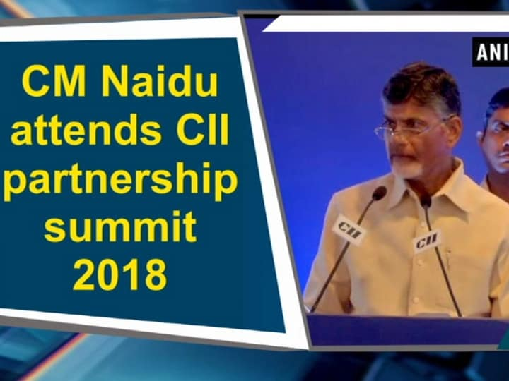 CM Naidu attends CII partnership summit 2018