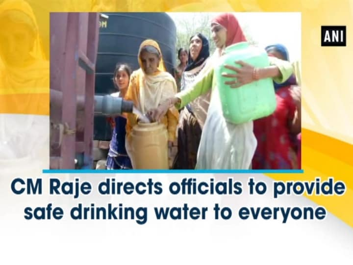 CM Raje directs officials to provide safe drinking water to everyone