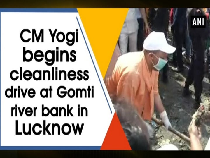CM Yogi begins cleanliness drive at Gomti river bank in Lucknow