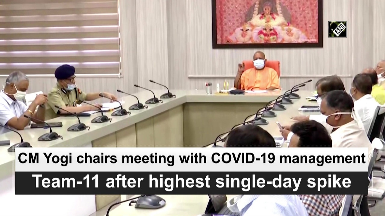 CM Yogi chairs meeting with COVID-19 management Team-11 after highest single-day spike