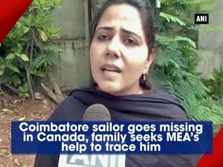 Coimbatore sailor goes missing in Canada, family seeks MEA's help to trace him