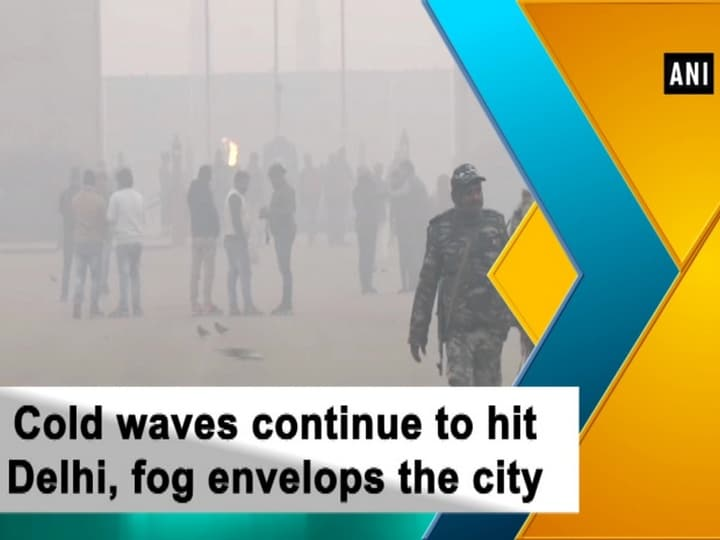 Cold waves continue to hit Delhi, fog envelops the city