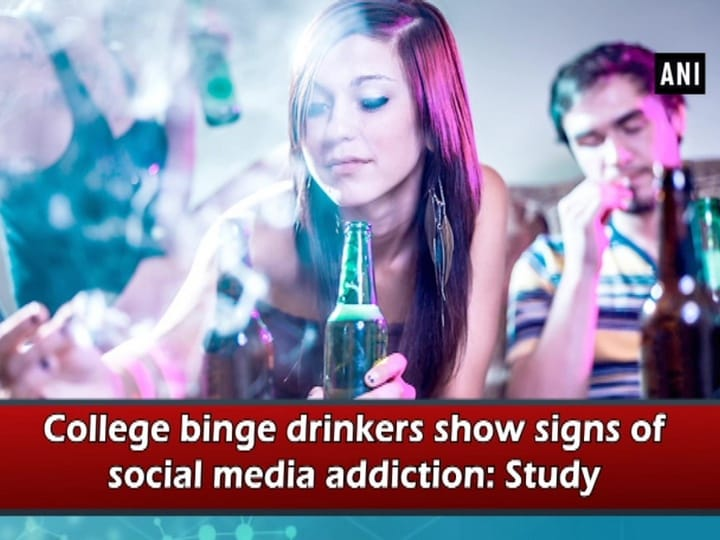 College binge drinkers show signs of social media addiction: Study