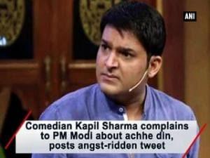 Comedian Kapil Sharma complains to PM Modi about achhe din, posts angst-ridden tweet