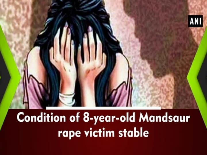 Condition of 8-year-old Mandsaur rape victim stable
