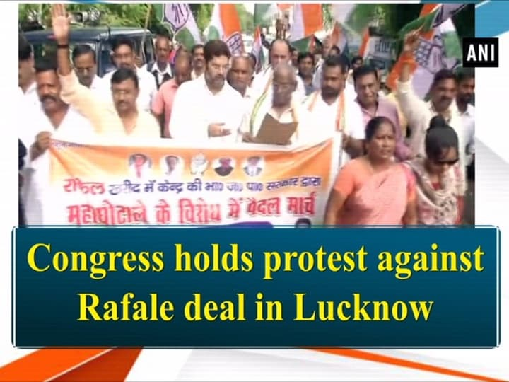 Congress holds protest against Rafale deal in Lucknow