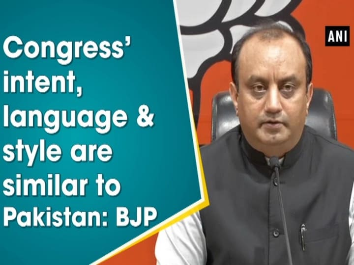 Congress' intent, language and style are similar to Pakistan: BJP