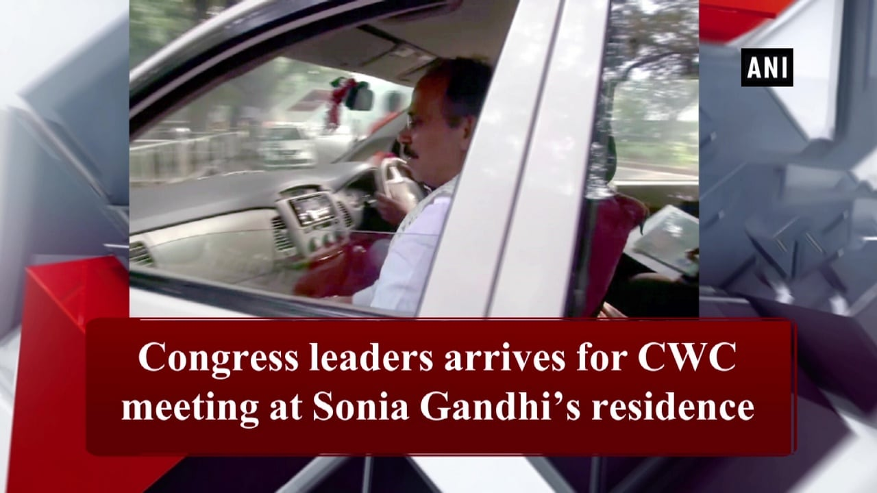 Congress leaders arrives for CWC meeting at Sonia Gandhi's residence