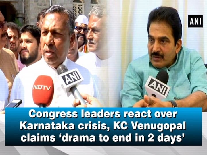 Congress leaders react over Karnataka crisis, KC Venugopal claims 'drama to end in 2 days'