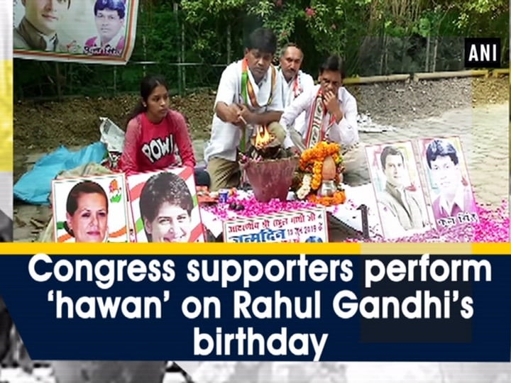 Congress supporters perform 'hawan' on Rahul Gandhi's birthday