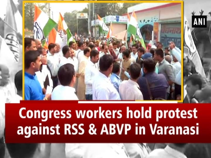 Congress workers hold protest against RSS and ABVP in Varanasi