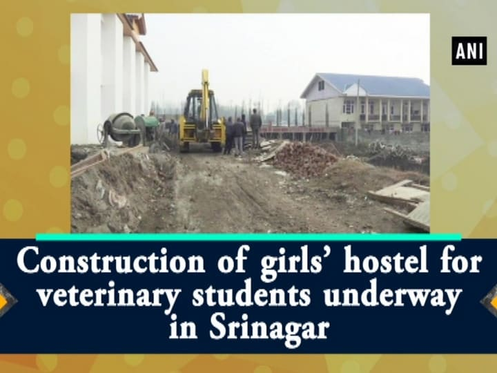 Construction of girls' hostel for veterinary students underway in Srinagar
