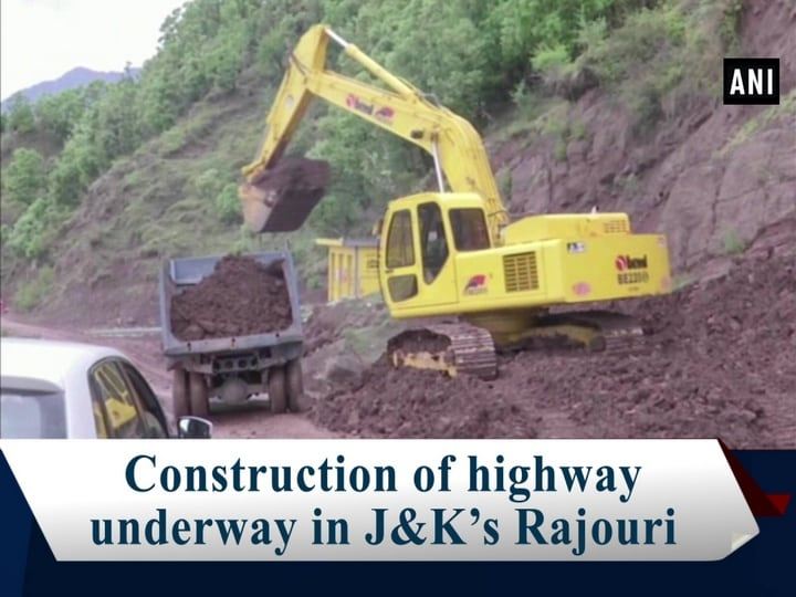 Construction of highway underway in JandK's Rajouri