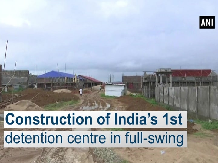 Construction of India's 1st detention centre in full-swing