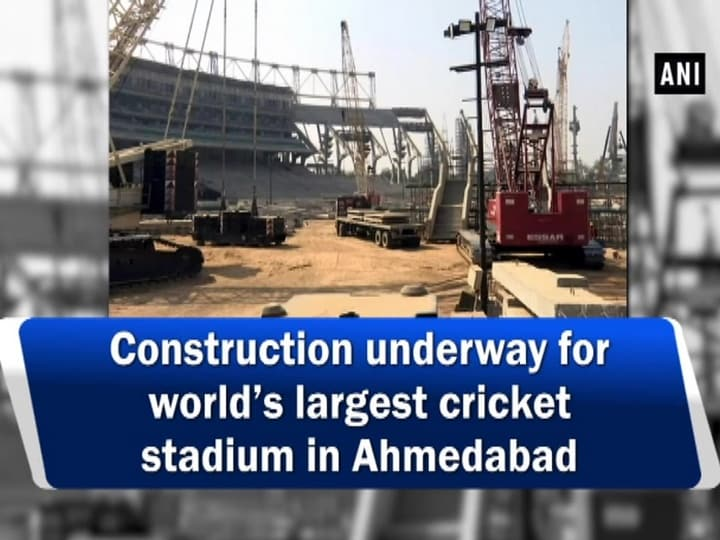 Construction underway for world's largest cricket stadium in Ahmedabad