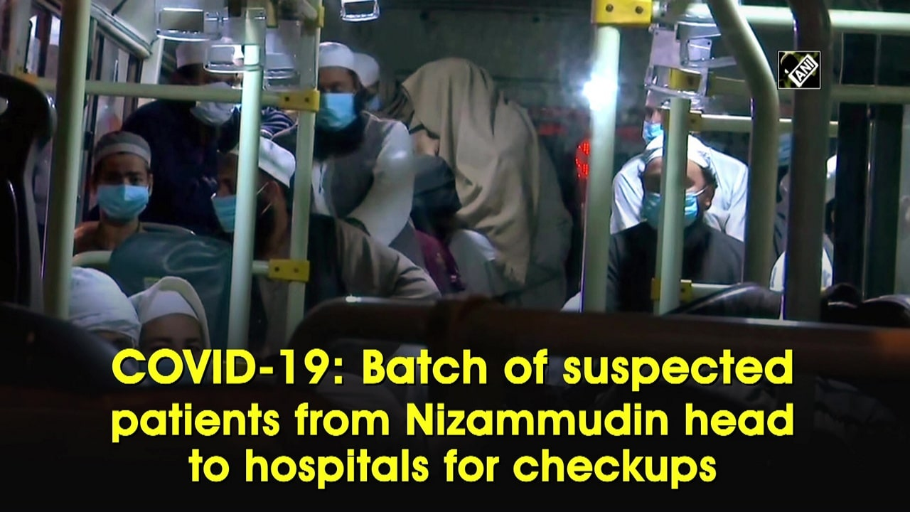 COVID-19: Batch of suspected patients from Nizammudin head to hospitals for checkups